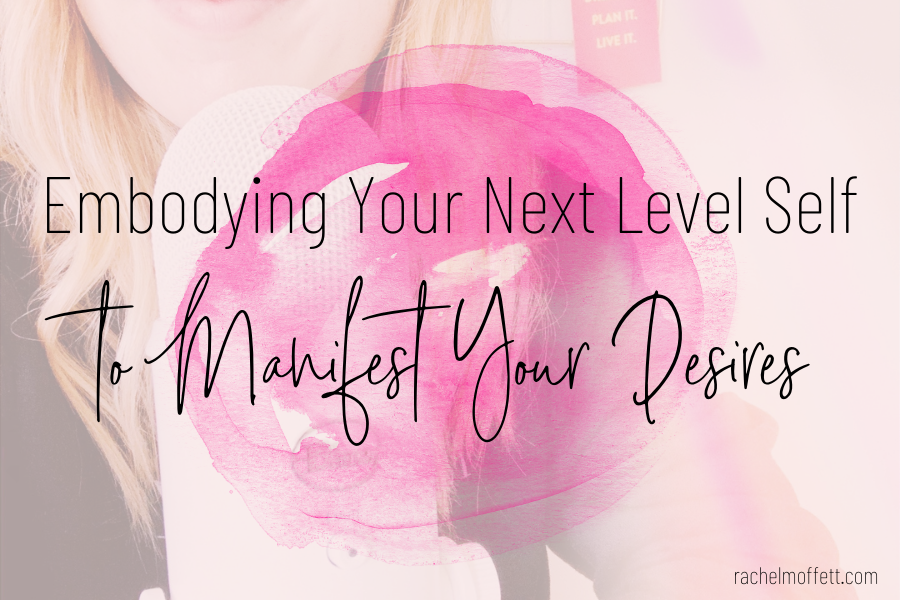 embodying your next level self