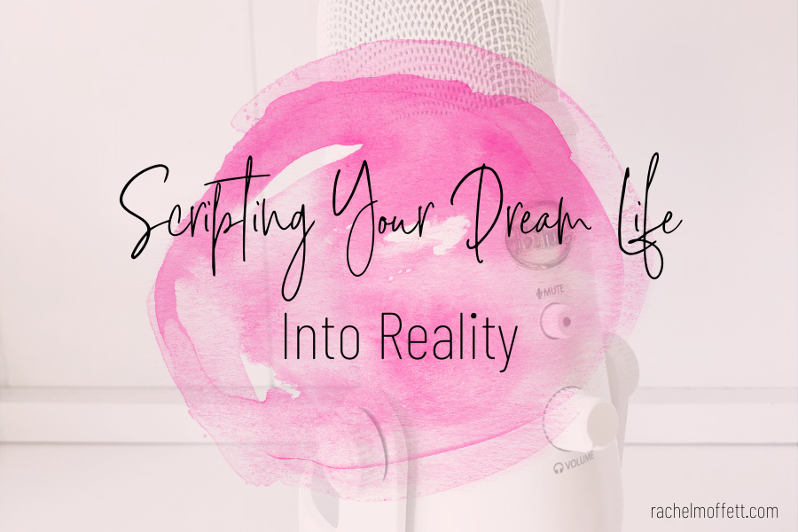 scripting your dream life